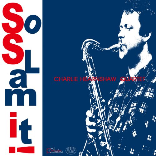PDLP-001 Charlie Hearnshaw Quartet – So slam it !