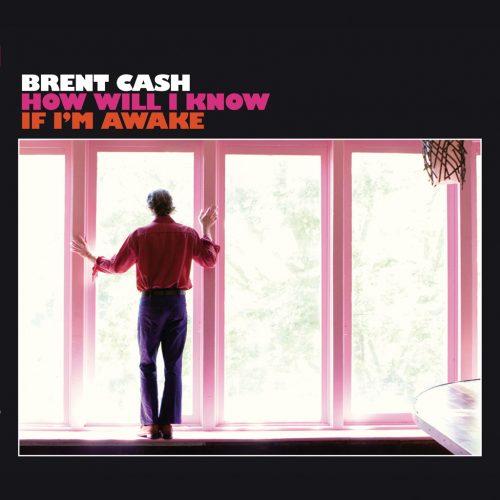 Brent Cash (ブレント・キャッシュ) - How will I know if I'm awake (ハウ・ウィル・アイ・ノウ・イフ・アイム・アウェイク) [PDCD-015]