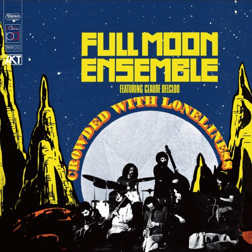 PDSF-117 Full Moon Ensemble featuring Claude Delcloo – Crowded with loneliness