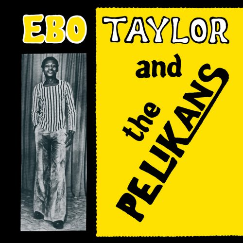 Ebo Taylor and the Pelikans (エボ・テイラー・アンド・ザ・ペリカンズ) - St [PDSF-178]