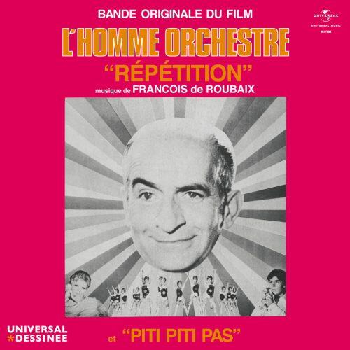 Francois de Roubaix (フランソワ・ド・ルーベ) - Repetition / Piti Piti Pas [L'Homme Orchestre] (レペティション / ピティ・ピティ・パ [オーケストラの男]) [UIKY-75066/PDUSP-004]