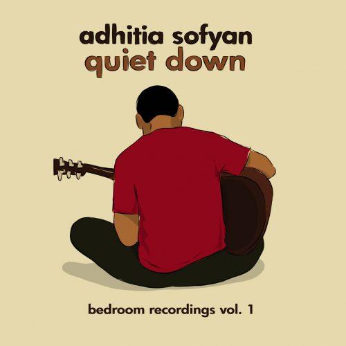 Adhitia Sofyan (アディティア・ソフィアン) - Quiet down - Bedroom recordings Vol.1 (クワイエット・ダウン) [PDCD057]