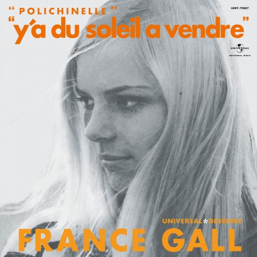 France Gall (フランス・ギャル) - Y'a Du Soleil A Vendre / Polichinelle (太陽をあげよう / 恋のためいき) [UIKY-75067/PDUSP-005]